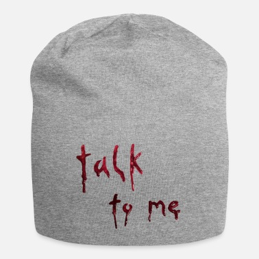talk to me (bloody letters) - Beanie