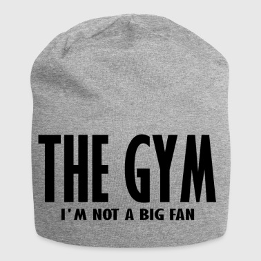 the gym im not a big fan - Jersey Beanie