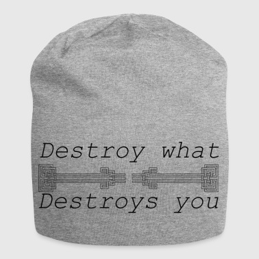 Destroy what destroys you - Jersey Beanie