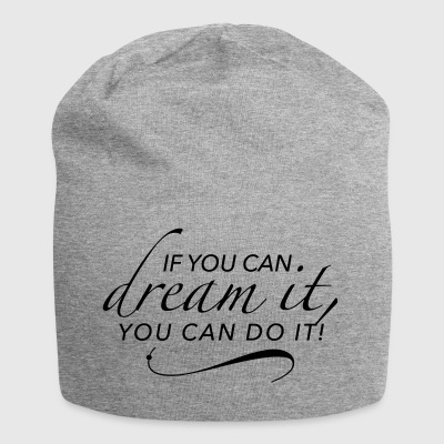 If you can dream it, you can do it. Zukunft Träume - Jersey-Beanie