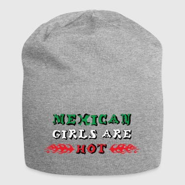 Mexican Girls Are Hot - Jersey Beanie
