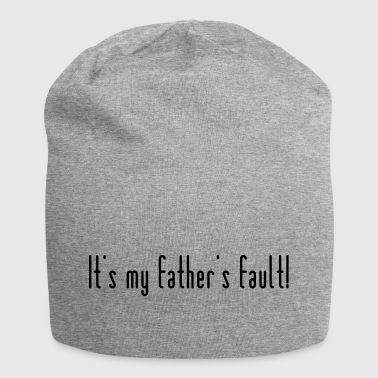My father is to blame! - Jersey Beanie