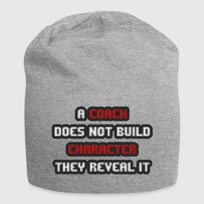 Coach / Trainer: A Coach Does Not Build Character - Jersey Beanie