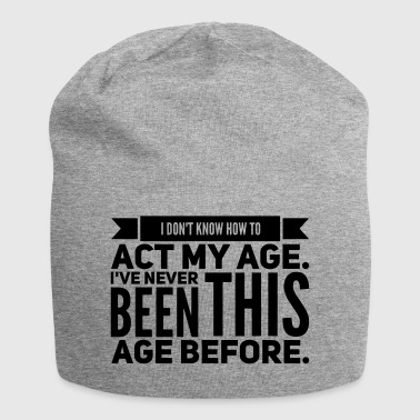 funny sarcastic birthday gift age - Jersey Beanie