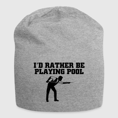 Id rather be playing pool - Jersey Beanie