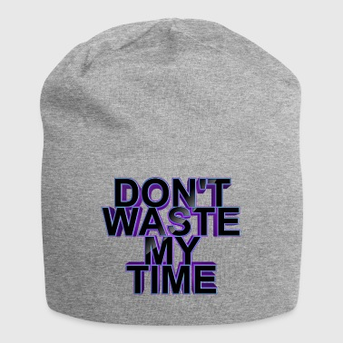 Do not Waste My Time 003 - Jersey Beanie