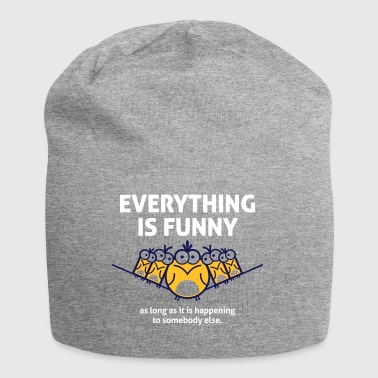 Everything Is Funny When It Happens To Others! - Jersey Beanie