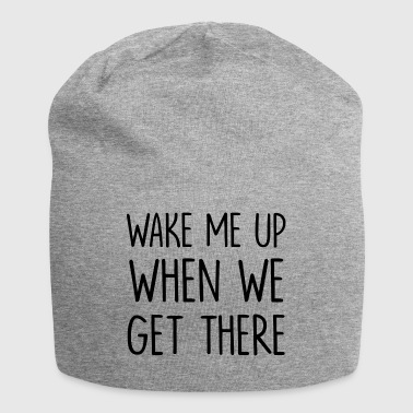 wake me up when we get there - Jersey Beanie