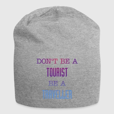 Do not be a tourist be a traveler. - Jersey Beanie