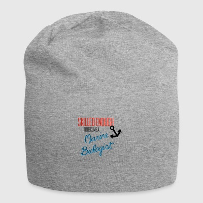 Skilled enough to become a marine biologist - Jersey Beanie