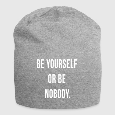 be yourself or be nobody - Jersey-Beanie
