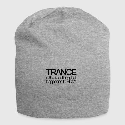 Trance is the best thing that happened to EDM! - Jersey Beanie