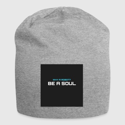 Why a robot? BE IN SOUL - Jersey Beanie