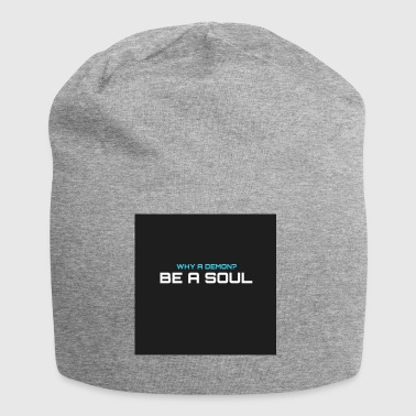 Warum hat demom? BE A SOUL - Jersey-Beanie