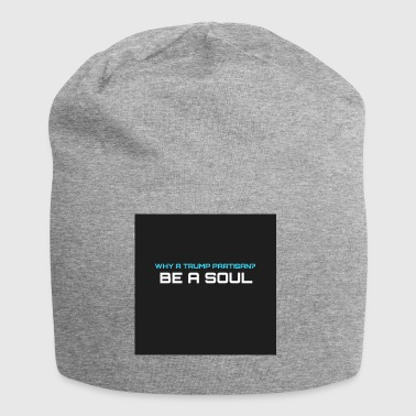 Warum hat Trump Fan? BE A SOUL - Jersey-Beanie