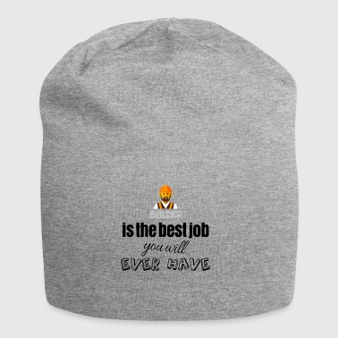 Builder is the best job you will ever have - Jersey Beanie