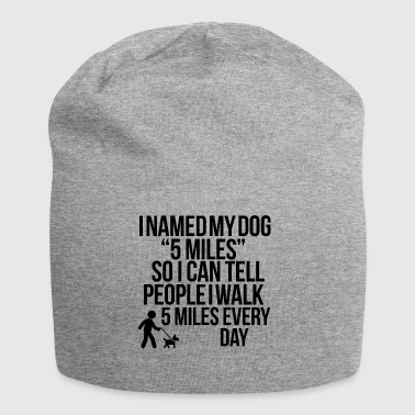 My dog ​​is 5 miles - Jersey Beanie