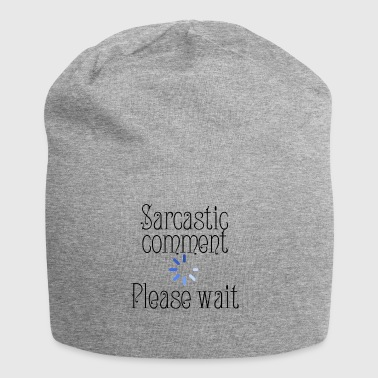 Sarcastic comment - Jersey Beanie