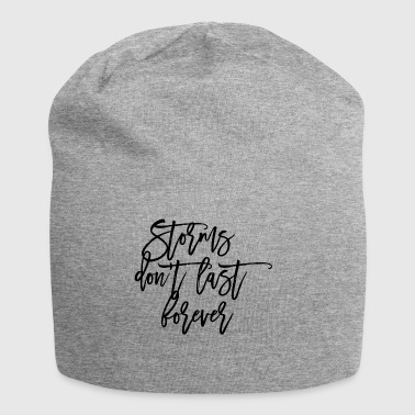 Storms do not last forever - Jersey Beanie