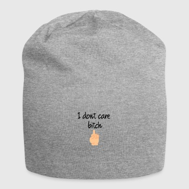 I dont care bitch - Jersey Beanie
