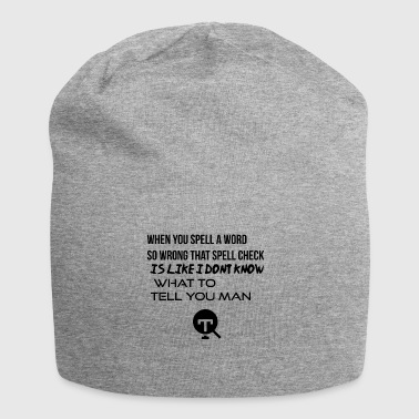 When you spell a word so wrong - Jersey Beanie