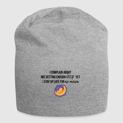 I complain about not getting enough sleep - Jersey Beanie