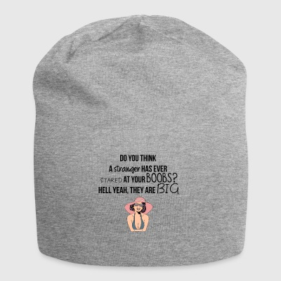 A stranger has ever stared at your boobs? - Jersey Beanie