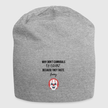 Cannibal's eat clowns? - Jersey Beanie