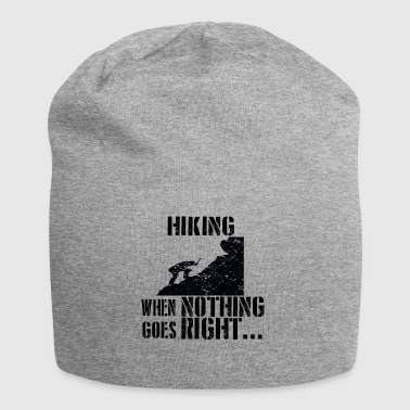 If everything goes wrong hiking climb the mountain - Jersey Beanie