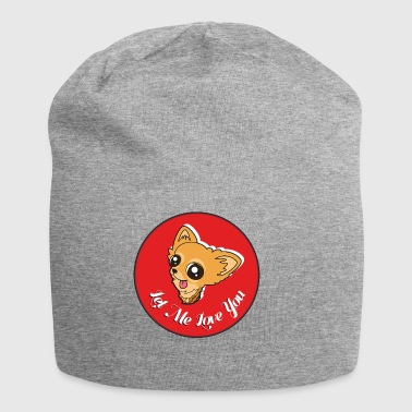 Chihuahua - Let me love you - Jersey Beanie