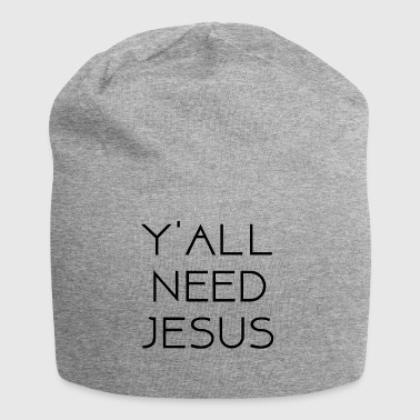 Y'all need Jesus - Love Jesus Christus Design - Jersey-Beanie