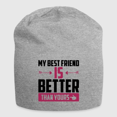 My best friend is better than yours - Jersey Beanie