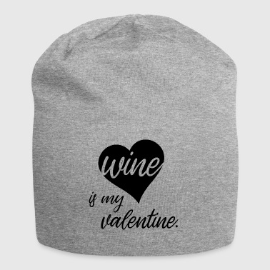 Wine Is My Valentine - Heart - Jersey-Beanie