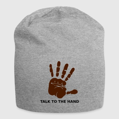 Talk to the hand - Jersey Beanie