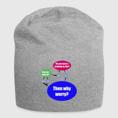 then why worry? - Jersey Beanie