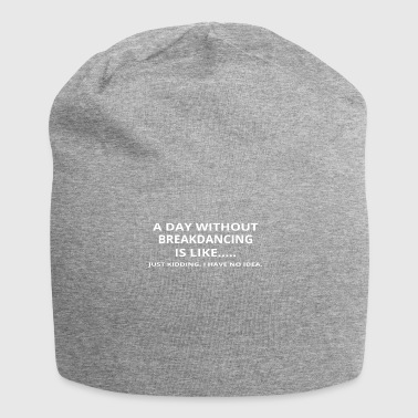 day without gift gift love breakdancing - Jersey Beanie