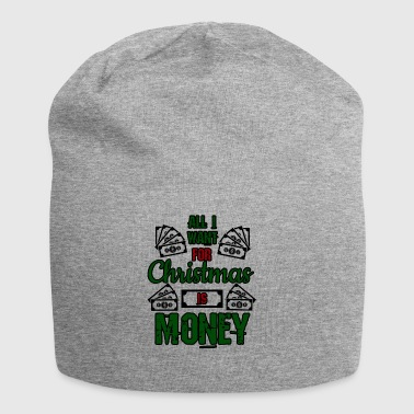 All I Want Is Money - Christmas Money Gift - Jersey Beanie
