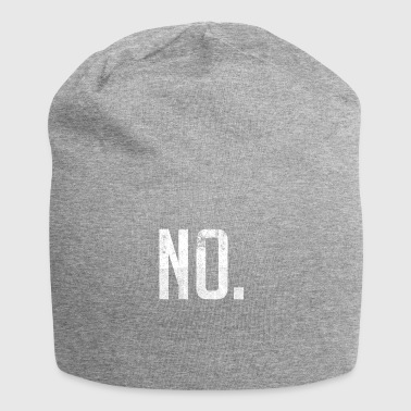 Shirt That Says No - The Word No - Jersey Beanie