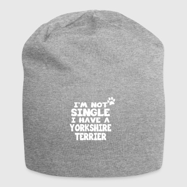 im not single i have a yorkshire terrier gift - Jersey Beanie