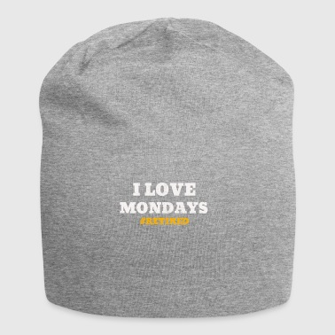 I love Mondays retirement pension gift - Jersey Beanie