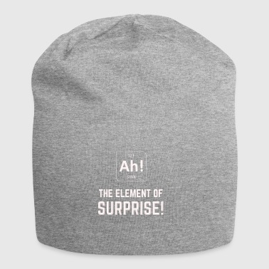 AH! THE ELEMENT OF SURPRISE - Jersey Beanie