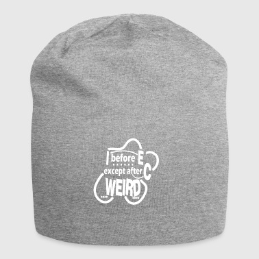I Before E Except After C Weird Gift - Jersey Beanie