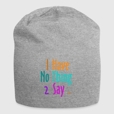 I_have_nothing_to_say - Jersey Beanie