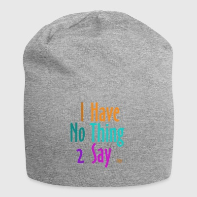 I_have_nothing_to_say - Gorro holgado de tela de jersey