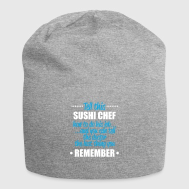 tell this sushi chef - Jersey-Beanie