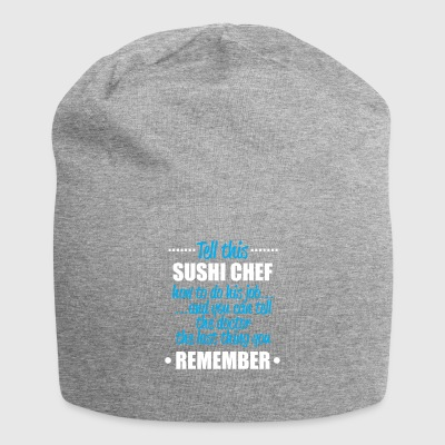 Tell this sushi chef - Jersey Beanie