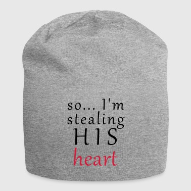 So I'm stealing HIS heart - Jersey Beanie