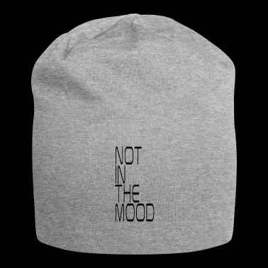 not in the mood - Jersey Beanie
