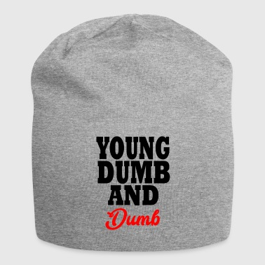 young dumb and dumb - Jersey Beanie