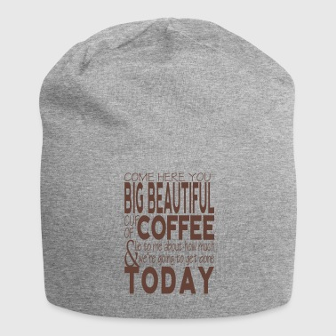 Big Beautiful Cup of Coffee - Jersey Beanie
